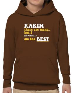 Karim There Are Many... But I (obviously) Am The Best Hoodie-Boys