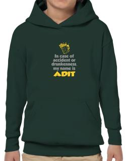 In Case Of Accident Or Drunkenness, My Name Is Adit Hoodie-Boys