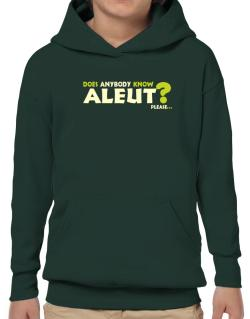 Does Anybody Know Aleut? Please... Hoodie-Boys