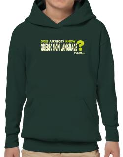 Does Anybody Know Quebec Sign Language? Please... Hoodie-Boys