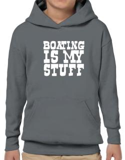 Boating Is My Stuff Hoodie-Boys