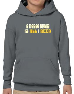 A Bongo Drum Is All I Need Hoodie-Boys