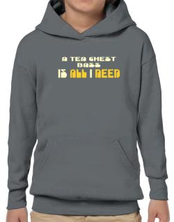 A Tea Chest Bass Is All I Need Hoodie-Boys