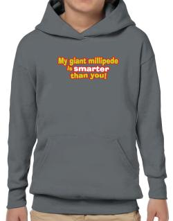My Giant Millipede Is Smarter Than You! Hoodie-Boys