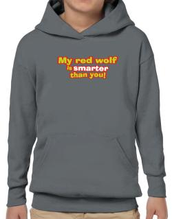 My Red Wolf Is Smarter Than You! Hoodie-Boys