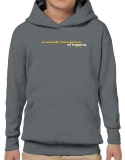 No Acoustic Bass Guitars No Happiness Hoodie-Boys