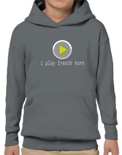 I Play French Horn Hoodie-Boys