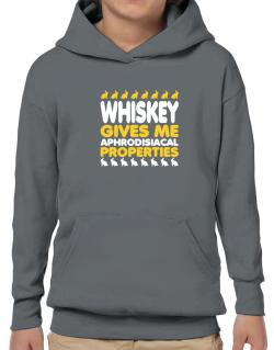 Whiskey Gives Me Aphrodisiacal Properties Hoodie-Boys