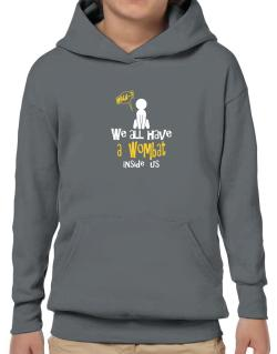 We All Have A Wombat Inside Us Hoodie-Boys