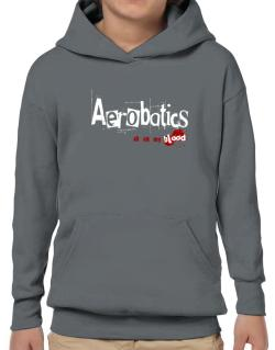 Aerobatics Is In My Blood Hoodie-Boys