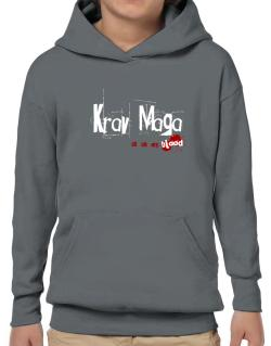 Krav Maga Is In My Blood Hoodie-Boys
