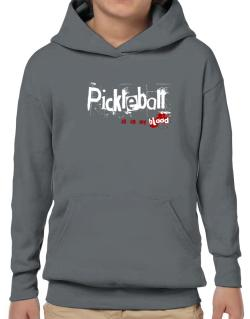 Pickleball Is In My Blood Hoodie-Boys