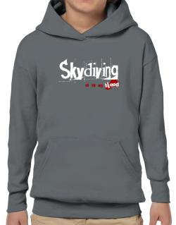 Skydiving Is In My Blood Hoodie-Boys