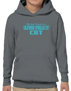 My Best Friend Is A California Spangled Cat Hoodie-Boys