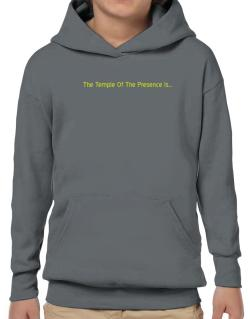 The Temple Of The Presence Is Hoodie-Boys