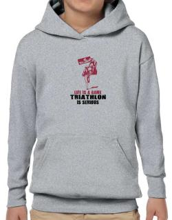 Life Is A Game, Triathlon Is Serious Hoodie-Boys