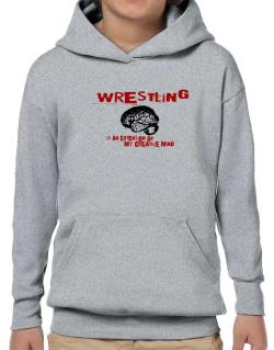Wrestling Is An Extension Of My Creative Mind Hoodie-Boys