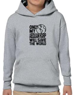 Only My Aeolian Harp Will Save The World Hoodie-Boys