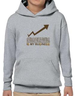 Australian Rules Football ... Is My Business Hoodie-Boys