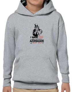 I Want You To Speak Azerbaijani Or Get Out! Hoodie-Boys