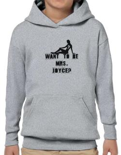 Want To Be Mrs. Joyce? Hoodie-Boys
