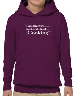 I Am The Way, Light And Life Od Cooking Hoodie-Boys