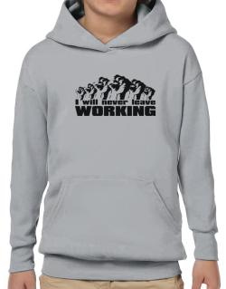 I Will Never Leave Working Hoodie-Boys