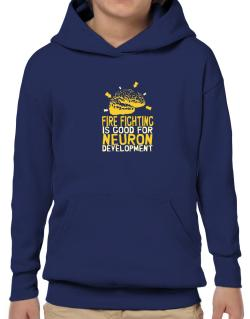 Fire Fighting Is Good For Neuron Development Hoodie-Boys
