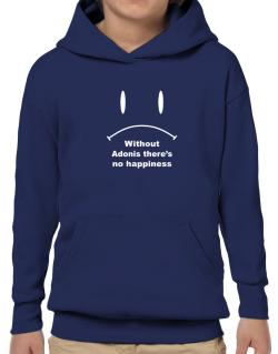 Without Adonis There Is No Happiness Hoodie-Boys