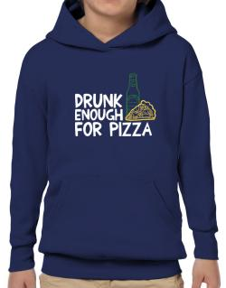 Drunk enough for pizza Hoodie-Boys