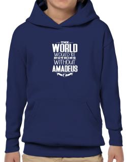 The world would be nothing without Amadeus Hoodie-Boys