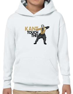 Kant touch this Hoodie-Boys