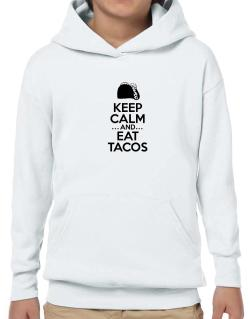 Keep Calm and Eat Tacos Hoodie-Boys