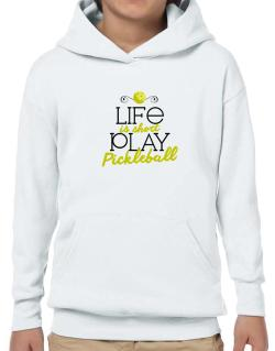 Life is short play pickleball Hoodie-Boys