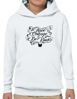 Have courage and be kind Hoodie-Boys
