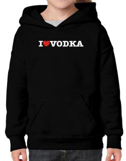 I Love Vodka Hoodie-Girls