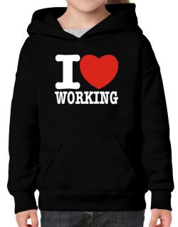 I Love Working Hoodie-Girls