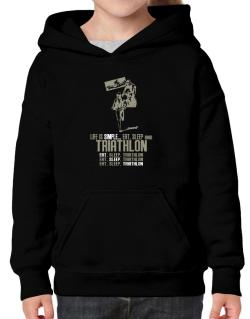 Life Is Simple... Eat, Sleep And Triathlon Hoodie-Girls