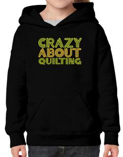Crazy About Quilting Hoodie-Girls