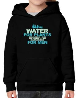 Water For Plants, Bumbo Or Bombo Or Bumboo For Men Hoodie-Girls