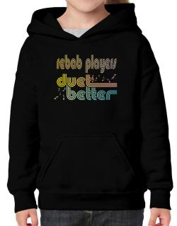 Rebab Players Duet Better Hoodie-Girls