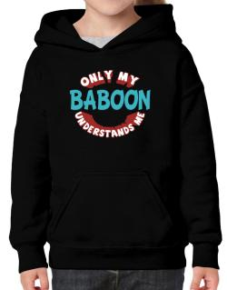 Only My Baboon Understands Me Hoodie-Girls