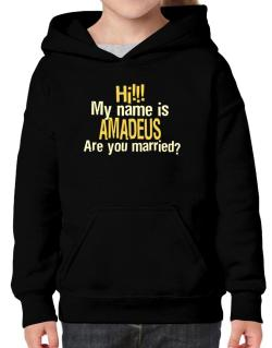 Hi My Name Is Amadeus Are You Married? Hoodie-Girls