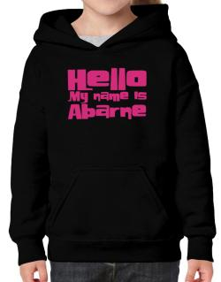 Hello My Name Is Abarne Hoodie-Girls