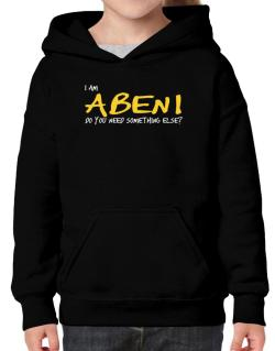 I Am Abeni Do You Need Something Else? Hoodie-Girls