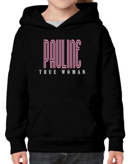 Pauline True Woman Hoodie-Girls