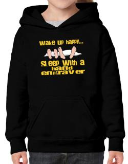 wake up happy .. sleep with a Hand Engraver Hoodie-Girls