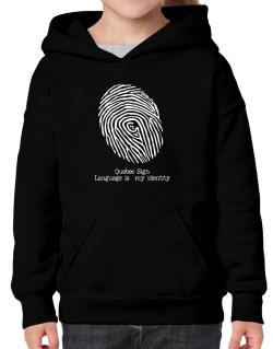 Quebec Sign Language Is My Identity Hoodie-Girls