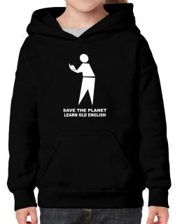 Save The Planet Learn Old English Hoodie-Girls