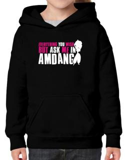 Anything You Want, But Ask Me In Amdang Hoodie-Girls